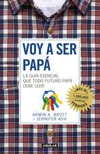 Voy a ser papá / The Expectant Father: Facts Tips and Advice for Dads-to-Be
