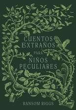 Cuentos Extraaos Para Niaos Peculiares/ Tales of the Peculiar