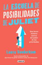 La Escuela de Posibilidades de Juliet: Una Breve Historia Acerca del Poder de Las Necesidades / Juliet's School of Possibilities: A Little Story about