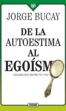 de la Autoestima Al Egoísmo: Un Diálogo Entre Tu Y Yo