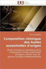Composition chimique des huiles essentielles d'origan