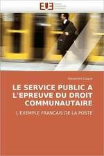 Le Service Public A L''Epreuve Du Droit Communautaire:  Apports de La Microscopie Electronique