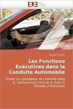 Les Fonctions Executives Dans La Conduite Automobile:  Apports de La Microscopie Electronique