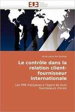 Le Controle Dans La Relation Client-Fournisseur Internationale:  Conception Et Validation D'Un Entretien