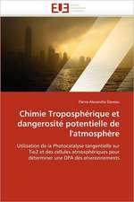 Chimie Tropospherique Et Dangerosite Potentielle de L'Atmosphere:  Une Etude Semantique de La Totalite