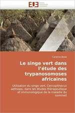 Le Singe Vert Dans L''Etude Des Trypanosomoses Africaines:  Une Etude Semantique de La Totalite