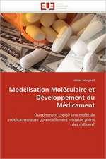 Modelisation Moleculaire Et Developpement Du Medicament:  Du Savoir de Reference Au Savoir Appris