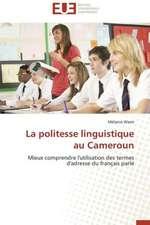 La Politesse Linguistique Au Cameroun:  1991-2005
