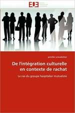 de L''Integration Culturelle En Contexte de Rachat:  Le Role Des Comportements de Sante