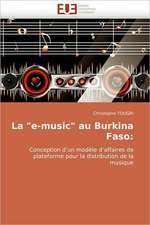 "La ""E-Music"" Au Burkina Faso:  Bilan Et Perspectives"