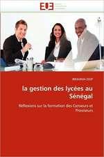La Gestion Des Lycees Au Senegal:  Entre Efficacite Et Equite
