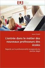 L'Entree Dans Le Metier Des Nouveaux Professeurs Des Ecoles:  Mesure Et Applications