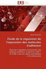 Etude de La Regulation de L'Expression Des Molecules D'Adhesion:  Biodiversite Et Biovalorisation