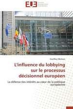 L'Influence Du Lobbying Sur Le Processus Decisionnel Europeen:  Pour La Protection Des Recifs Coralliens