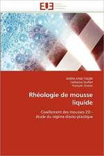 Rheologie de Mousse Liquide:  Independance Ou Correspondance