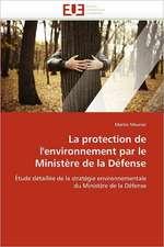 La Protection de L''Environnement Par Le Ministere de La Defense:  Etudes Invivo, Invitro Et Moleculaire
