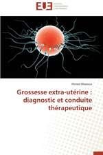 Grossesse Extra-Uterine:  Diagnostic Et Conduite Therapeutique