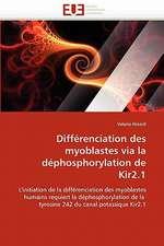Différenciation des myoblastes via la déphosphorylation de Kir2.1