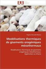 Modélisations thermiques de gisements orogéniques mésothermaux