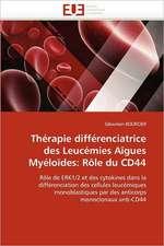 Thérapie différenciatrice des Leucémies Aïgues Myéloïdes: Rôle du CD44