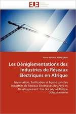 Les Déréglementations des Industries de Réseaux Electriques en Afrique