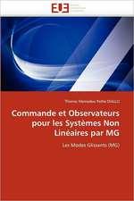 Commande et Observateurs pour les Systèmes Non Linéaires par MG
