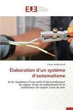 Elaboration D'Un Systeme D'Automatisme:  Application a la Fiabilite Et Au Diagnostic