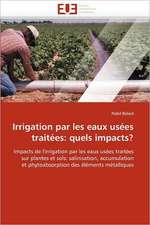 Irrigation par les eaux usées traitées: quels impacts?