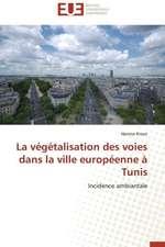 La Vegetalisation Des Voies Dans La Ville Europeenne a Tunis:  Le Cas Espagnol