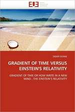 Gradient of Time Versus Einstein's Relativity:  Polymorphisme Enzymatique