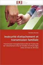 Insécurité d'Attachement Et Transmission Familiale