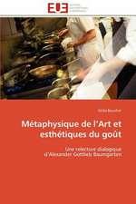 Metaphysique de L Art Et Esthetiques Du Gout