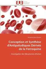 Conception Et Synthese D'Antipaludiques Derives de La Ferroquine