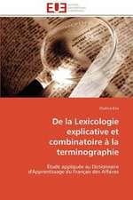 de La Lexicologie Explicative Et Combinatoire a la Terminographie
