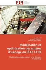 Modelisation Et Optimisation Des Criteres D Usinage Du Peek Cf30