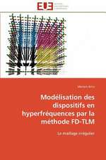 Modelisation Des Dispositifs En Hyperfrequences Par La Methode Fd-Tlm