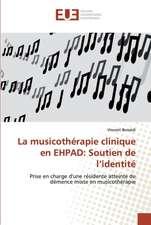 La musicothérapie clinique en EHPAD: Soutien de l'identité