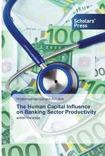 The Human Capital Influence on Banking Sector Productivity
