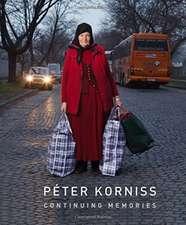 Peter Korniss: Continuing Memories