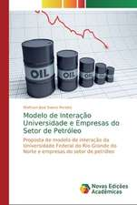 Modelo de Interação Universidade e Empresas do Setor de Petróleo