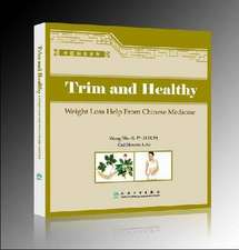 Trim and Healthy: Weight Loss Help from Chinese Medicine
