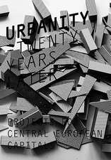 Urbanity:  Projects for Central European Capitals