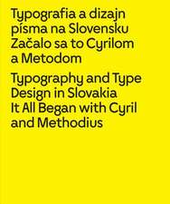 Typography and Type Design in Slovakia: It All Began with Cyril and Methodius