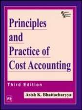 Bhattacharyya, A: Principles and Practice of Cost Accounting
