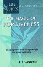 Magic of Forgiveness: Bringing Inner Well-Being Through the Act of Pardoning