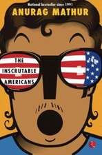 INSCRUTABLE AMERICANS THE
