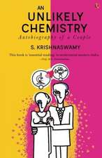 AN UNLIKELY CHEMISTRY