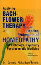 Applying Bach Flower Therapy to the Healing Profession of Homoeopathy