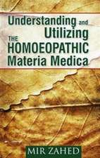 Understanding & Utilizing the Homoeopathic Materia Medica
