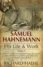 Samuel Hahnemann: His Life & Work -- Volume 2